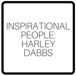 Inspirational People: Harley Dabbs