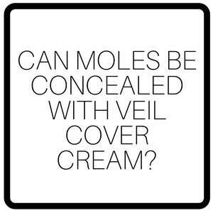 Can Moles Be Concealed With Veil Cover Cream?