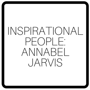 Inspirational People: Annabel Jarvis
