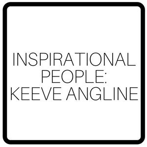 Inspirational People: Keeve Angline