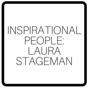 Inspirational People: Laura Stageman