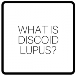 What Is Discoid Lupus?
